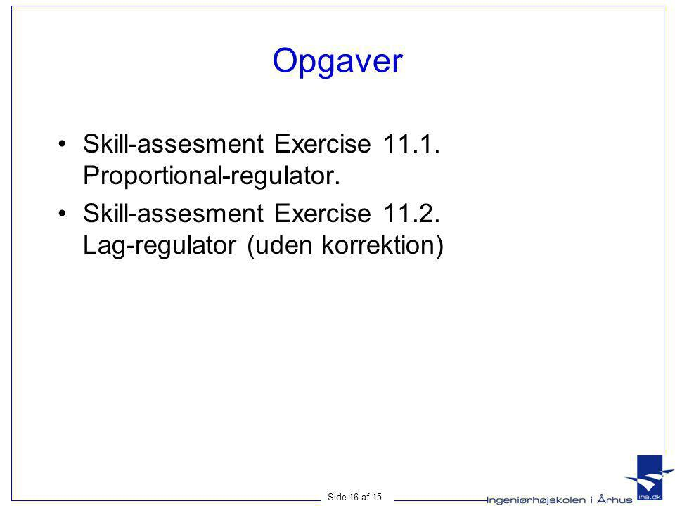 Opgaver Skill-assesment Exercise 11.1. Proportional-regulator.