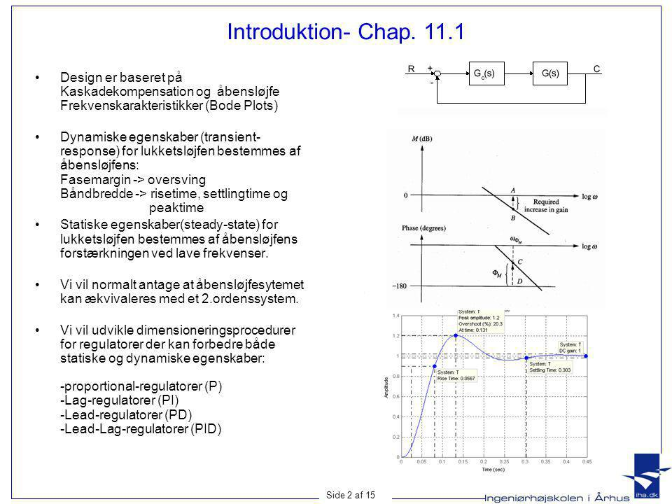 Introduktion- Chap. 11.1 Design er baseret på Kaskadekompensation og åbensløjfe Frekvenskarakteristikker (Bode Plots)