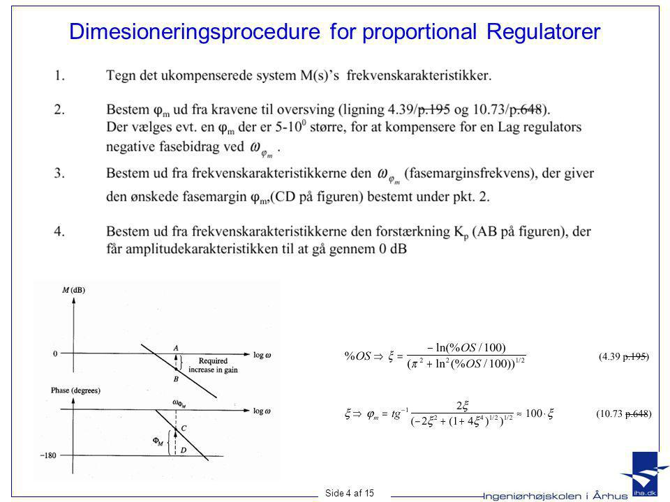 Dimesioneringsprocedure for proportional Regulatorer