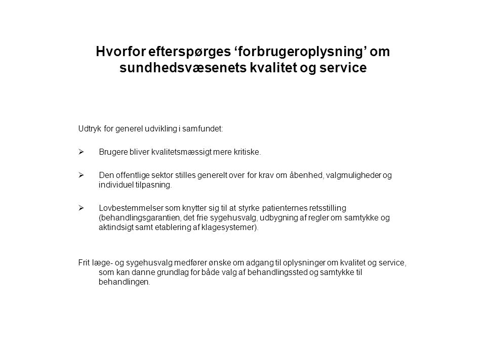 Hvorfor efterspørges 'forbrugeroplysning' om sundhedsvæsenets kvalitet og service