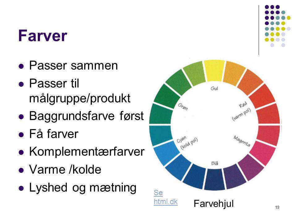Farver Passer sammen Passer til målgruppe/produkt Baggrundsfarve først