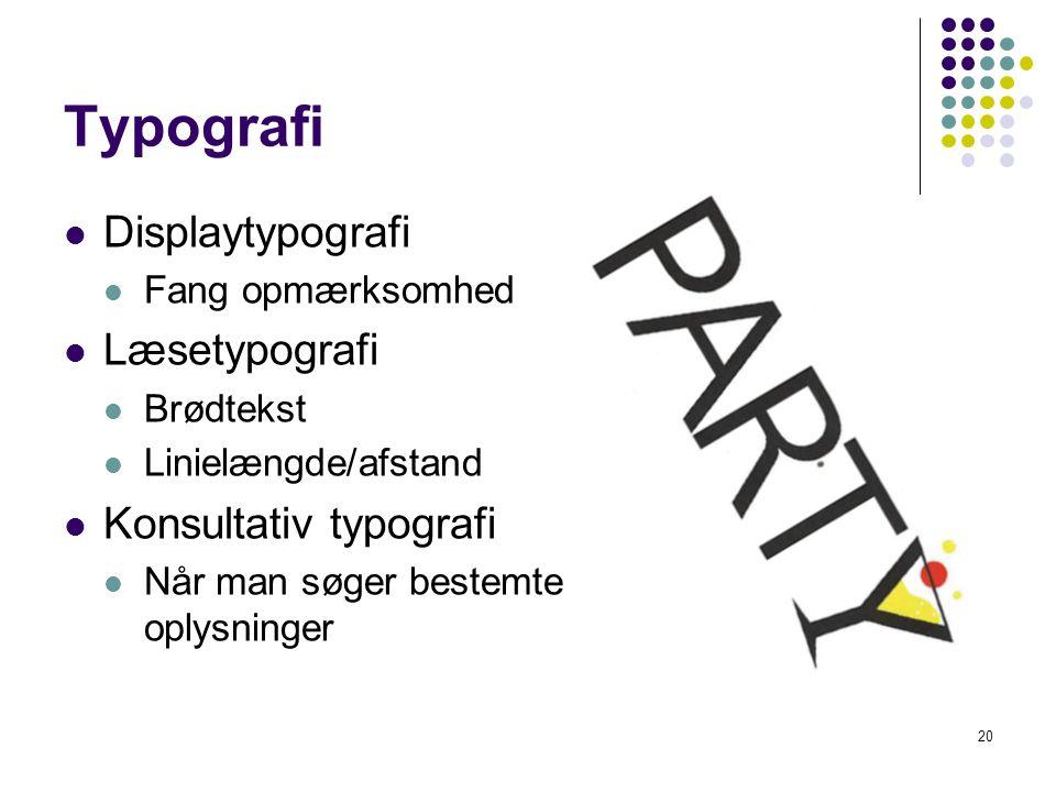 Typografi Displaytypografi Læsetypografi Konsultativ typografi