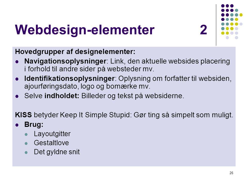 Webdesign-elementer 2 Hovedgrupper af designelementer: