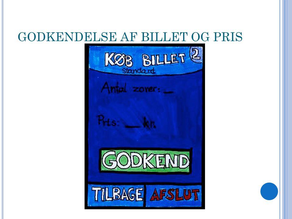 GODKENDELSE AF BILLET OG PRIS
