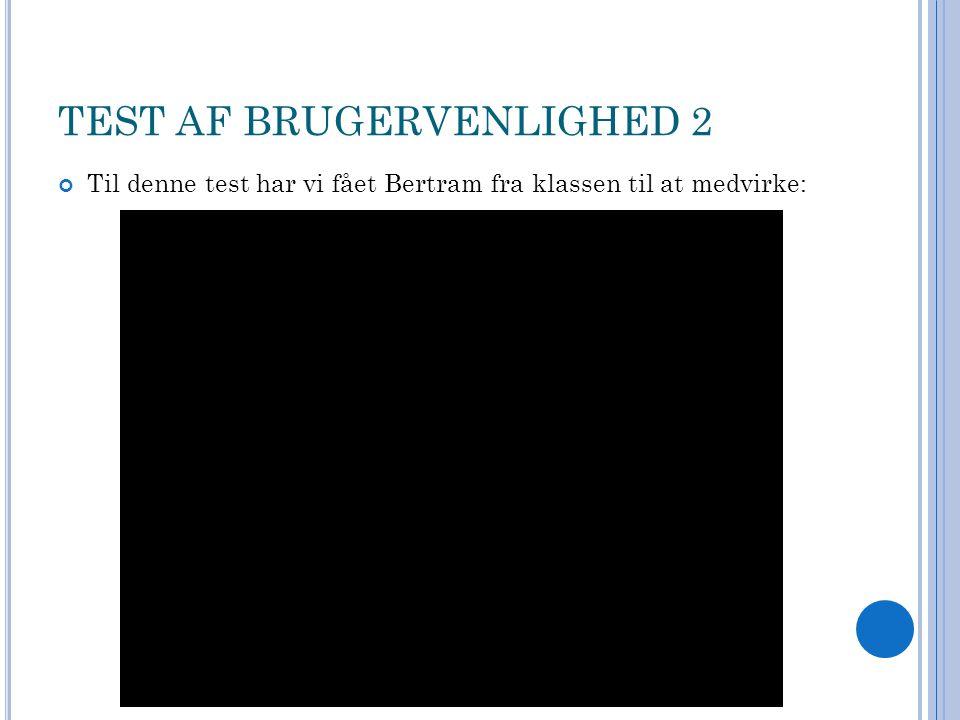 TEST AF BRUGERVENLIGHED 2