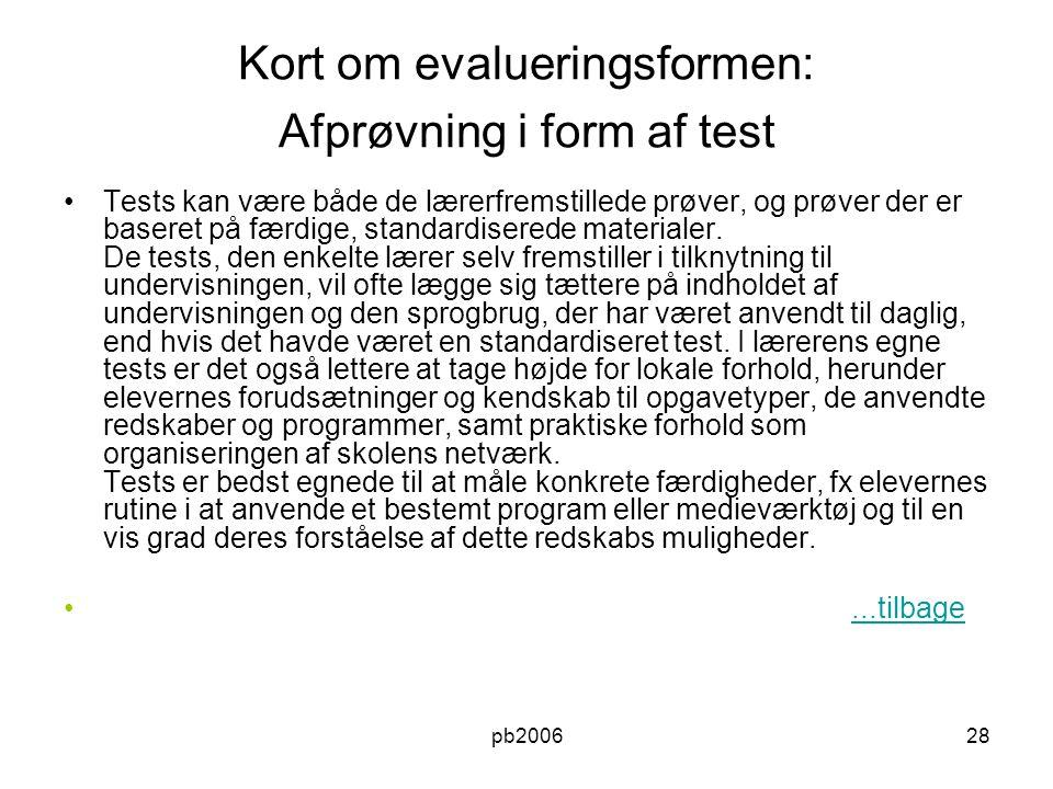 Kort om evalueringsformen: Afprøvning i form af test