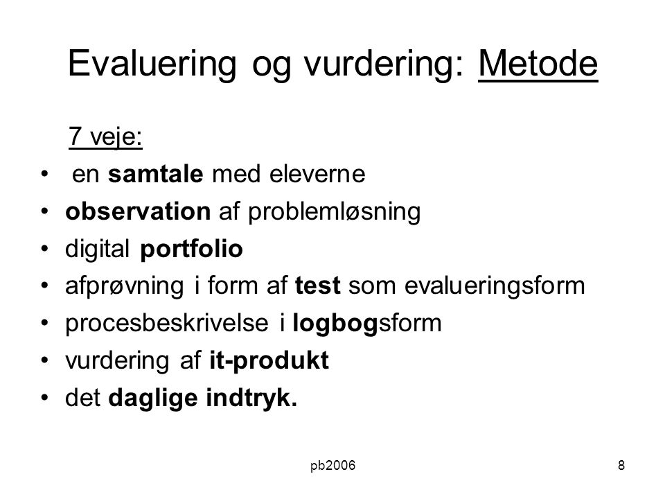 Evaluering og vurdering: Metode