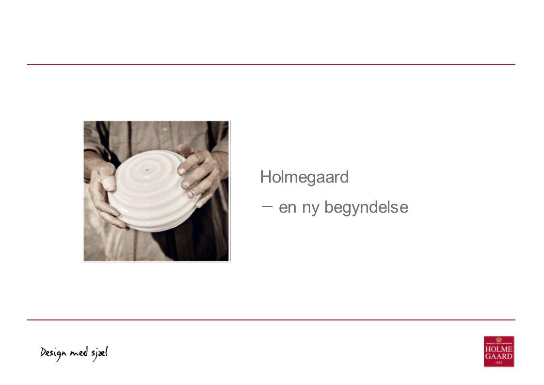 Holmegaard en ny begyndelse