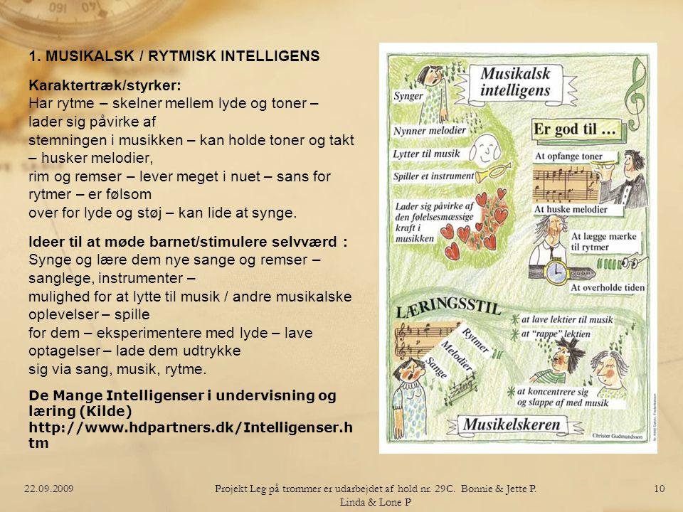1. MUSIKALSK / RYTMISK INTELLIGENS