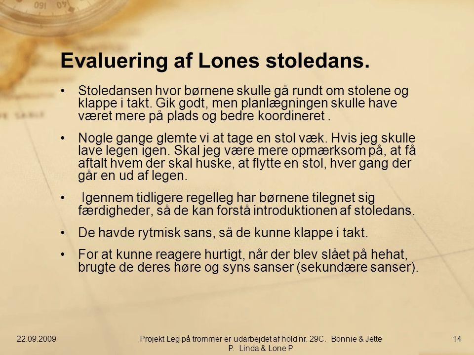 Evaluering af Lones stoledans.