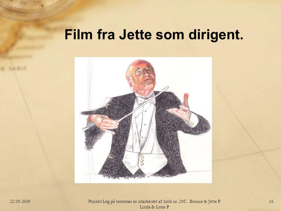 Film fra Jette som dirigent.