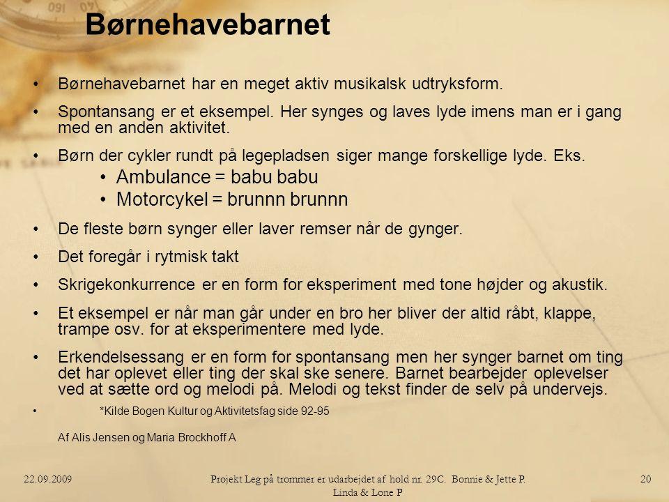 Børnehavebarnet Ambulance = babu babu Motorcykel = brunnn brunnn