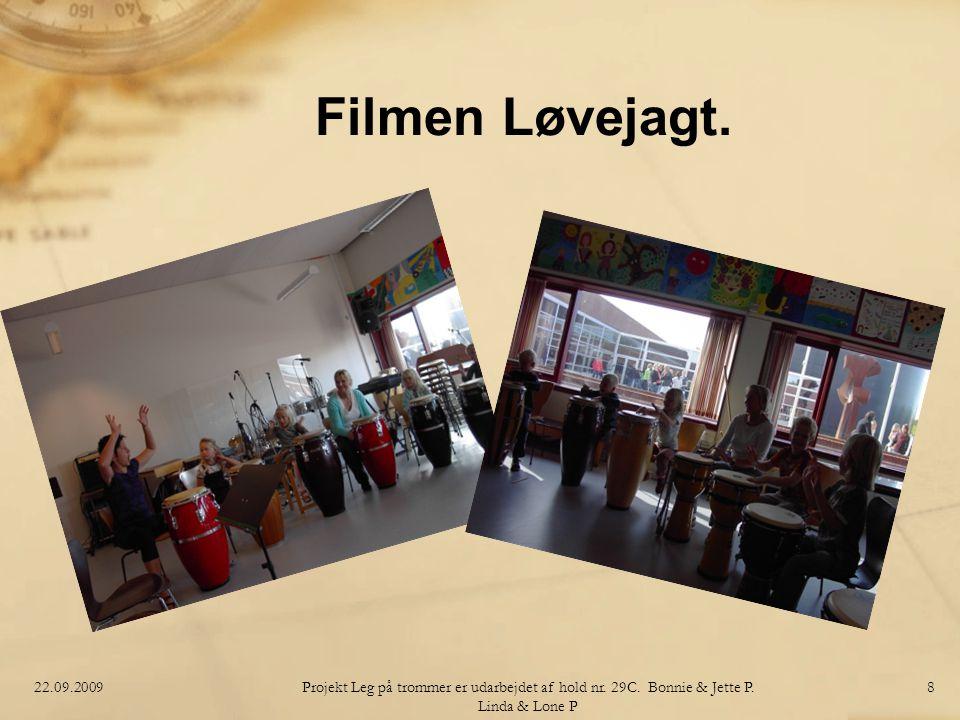 Filmen Løvejagt. 22.09.2009. Projekt Leg på trommer er udarbejdet af hold nr.