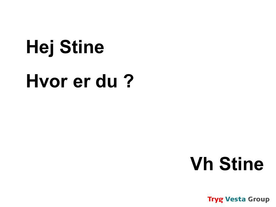 Hej Stine Hvor er du Vh Stine