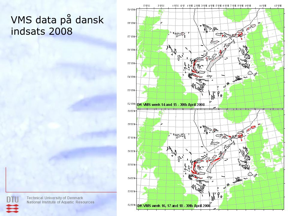 VMS data på dansk indsats 2008