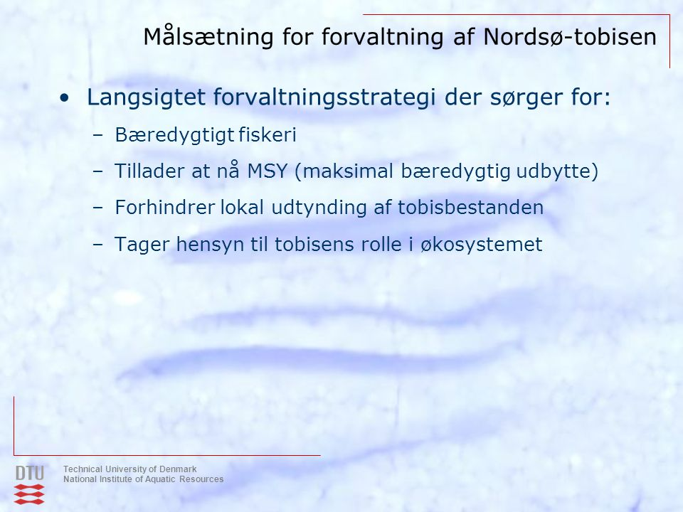 Målsætning for forvaltning af Nordsø-tobisen