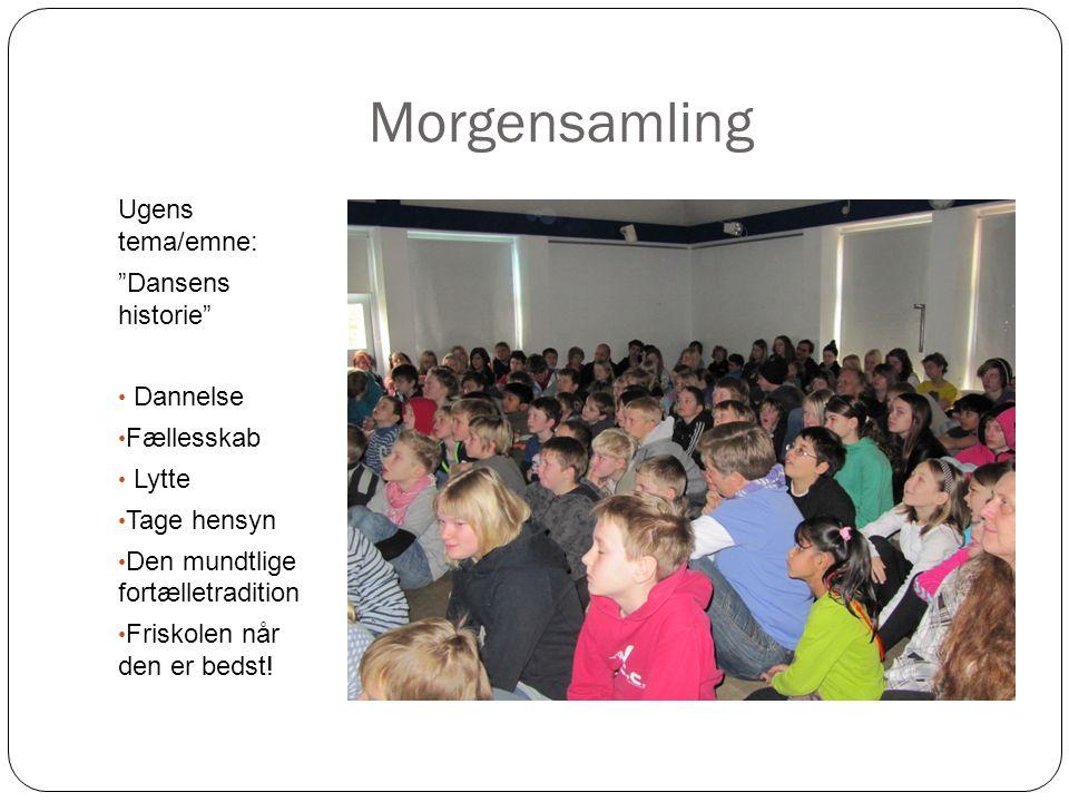 Morgensamling Ugens tema/emne: Dansens historie Dannelse Fællesskab