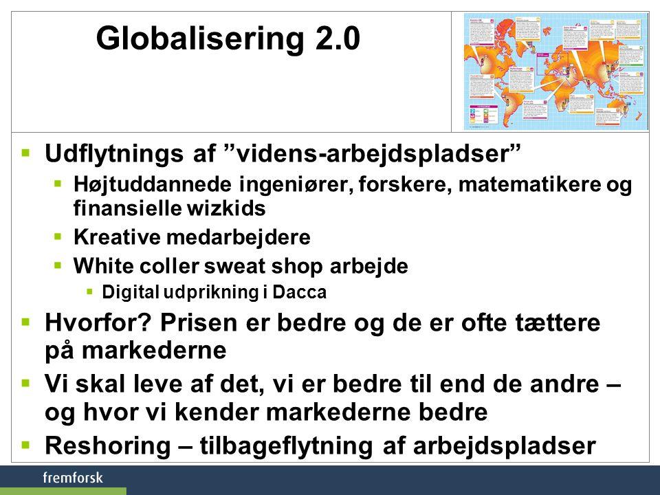 Globalisering 2.0 Udflytnings af videns-arbejdspladser