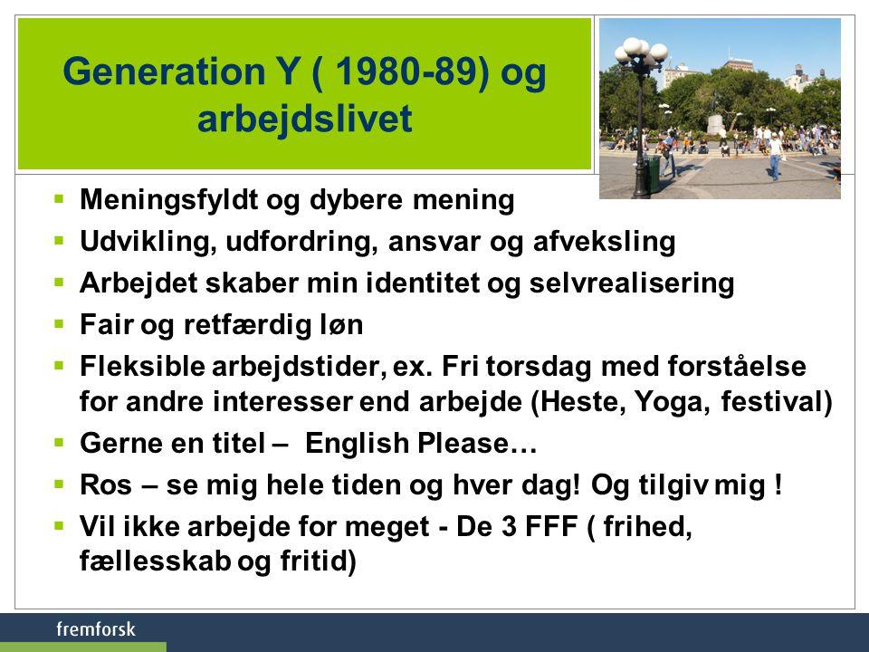 Generation Y ( 1980-89) og arbejdslivet