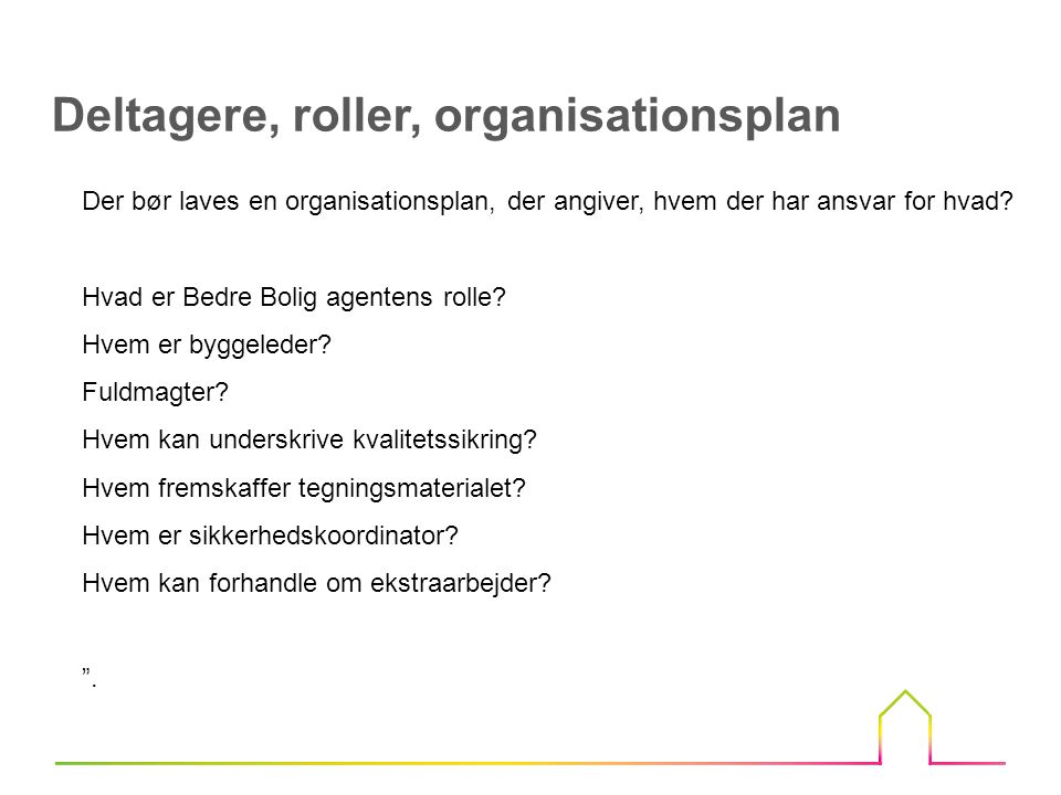 Deltagere, roller, organisationsplan