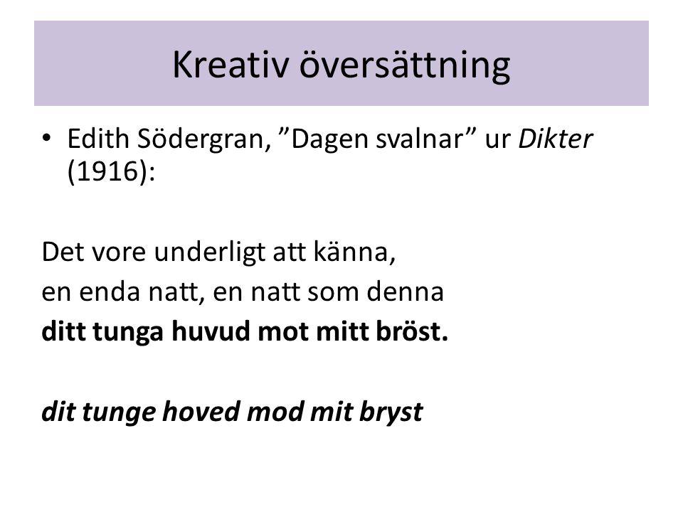 Kreativ översättning Edith Södergran, Dagen svalnar ur Dikter (1916): Det vore underligt att känna,