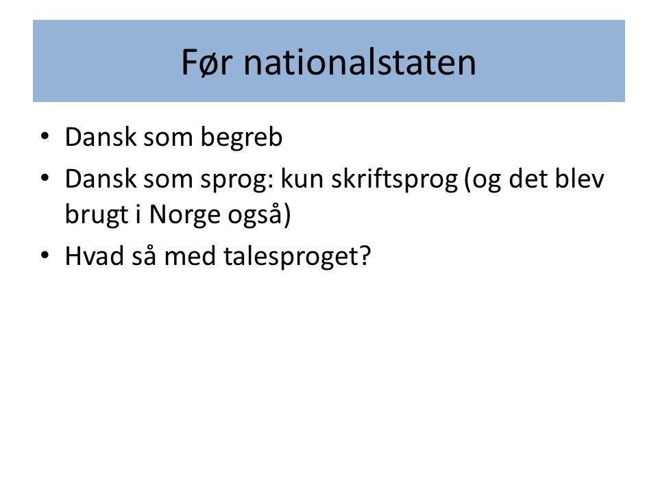 Før nationalstaten Dansk som begreb
