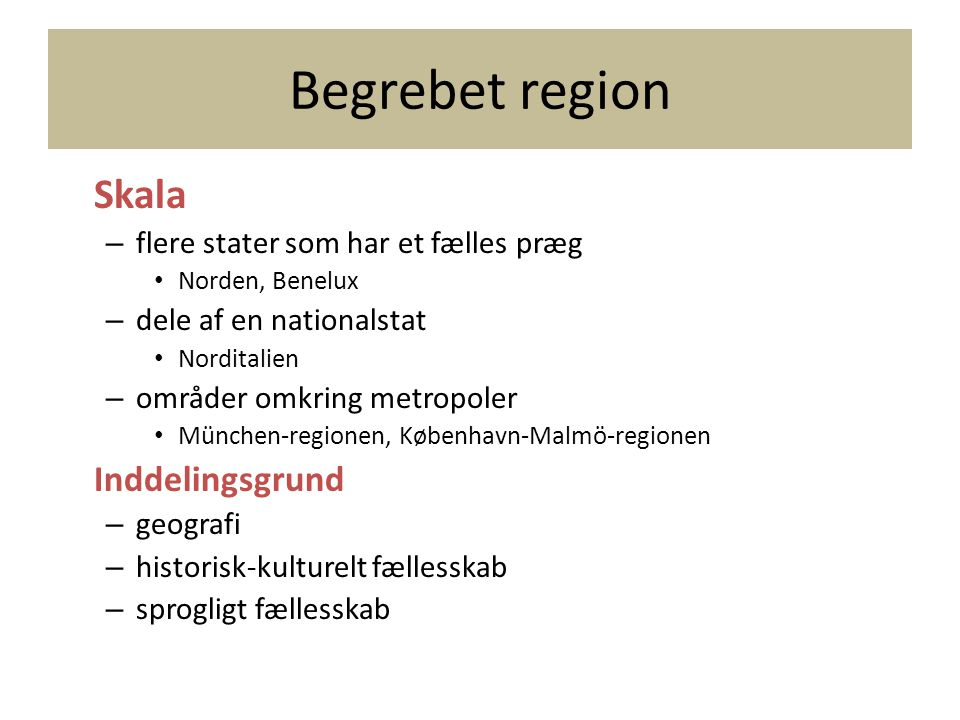 Begrebet region Skala Inddelingsgrund