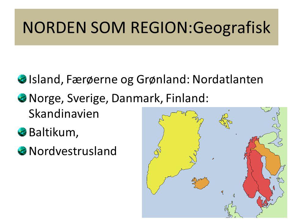 NORDEN SOM REGION:Geografisk