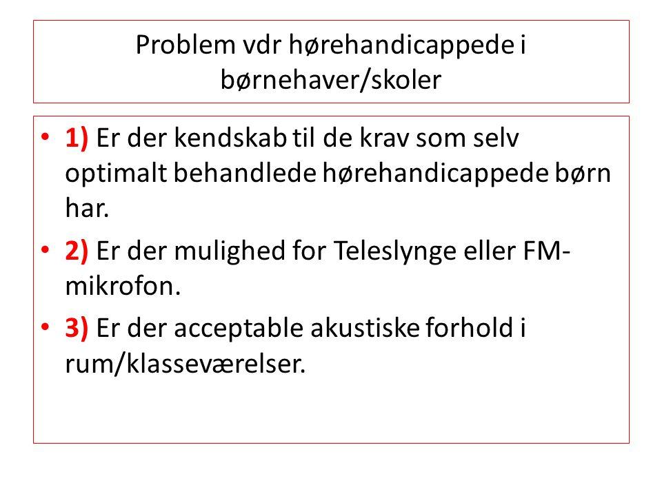 Problem vdr hørehandicappede i børnehaver/skoler