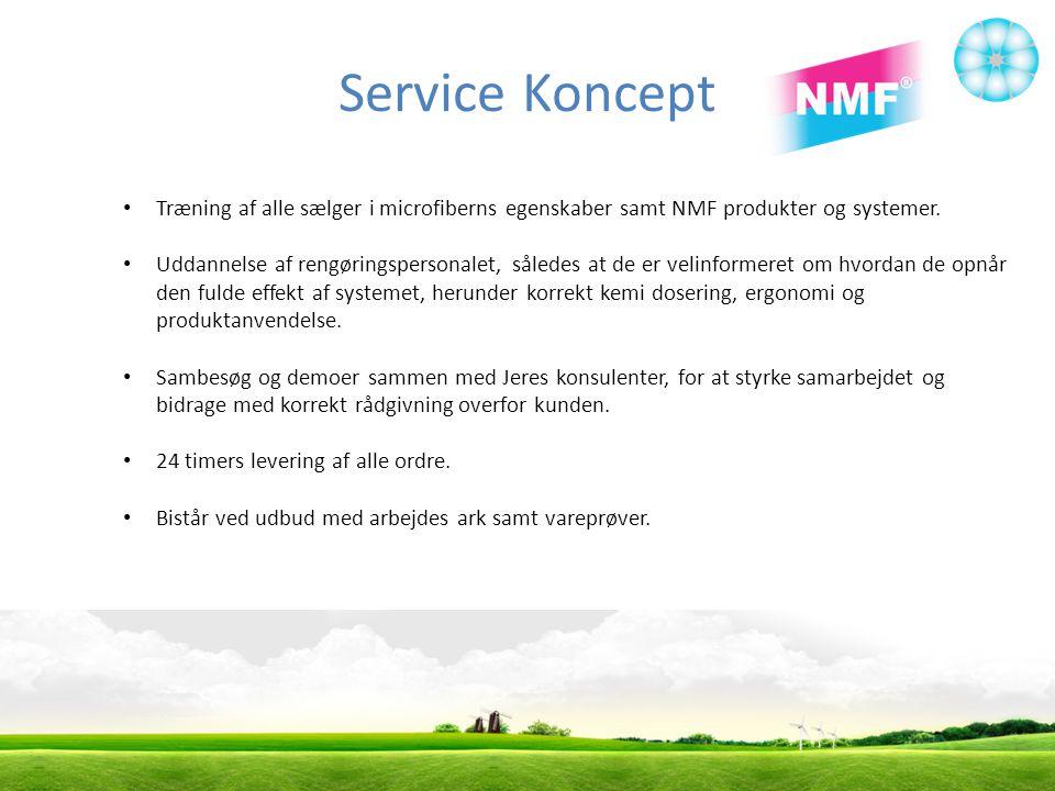 Service Koncept Træning af alle sælger i microfiberns egenskaber samt NMF produkter og systemer.