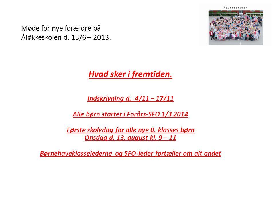 Møde for nye forældre på Åløkkeskolen d. 13/6 – 2013.