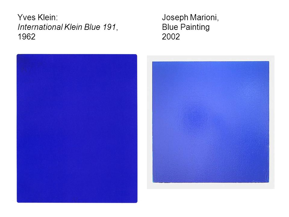 Yves Klein:. Joseph Marioni, International Klein Blue 191,