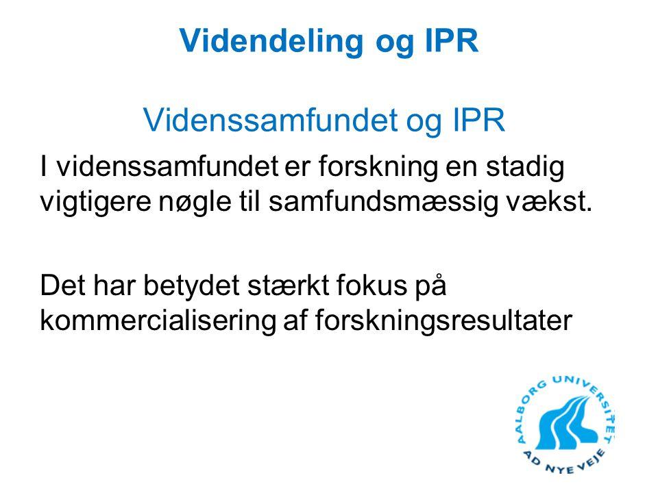 Videndeling og IPR Videnssamfundet og IPR