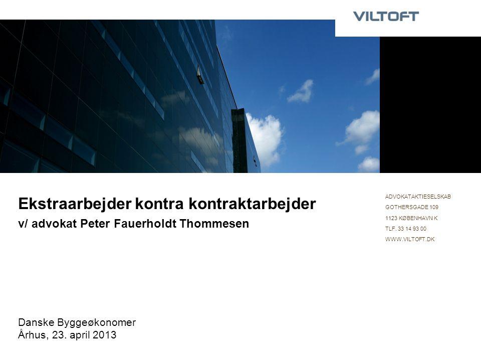 ADVOKATAKTIESELSKAB GOTHERSGADE 109. 1123 KØBENHAVN K. TLF. 33 14 93 00. WWW.VILTOFT.DK.