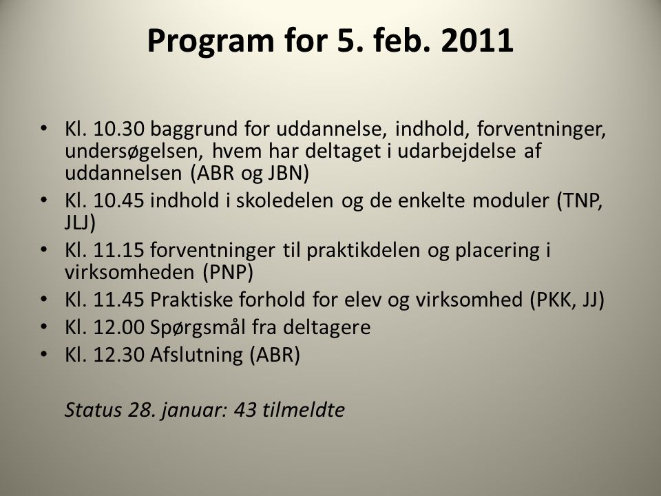 Program for 5. feb. 2011