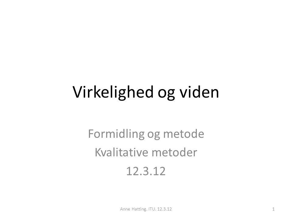 Formidling og metode Kvalitative metoder 12.3.12