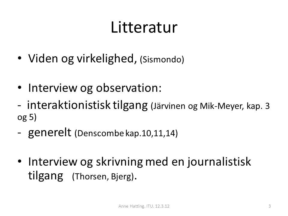 Litteratur Viden og virkelighed, (Sismondo) Interview og observation: