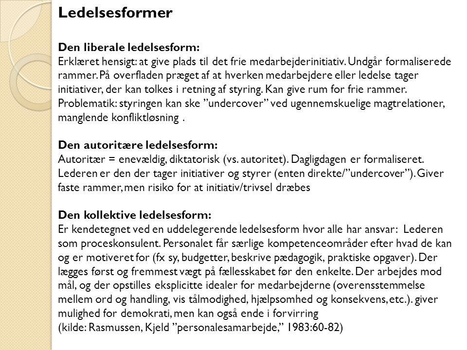 Ledelsesformer Den liberale ledelsesform: