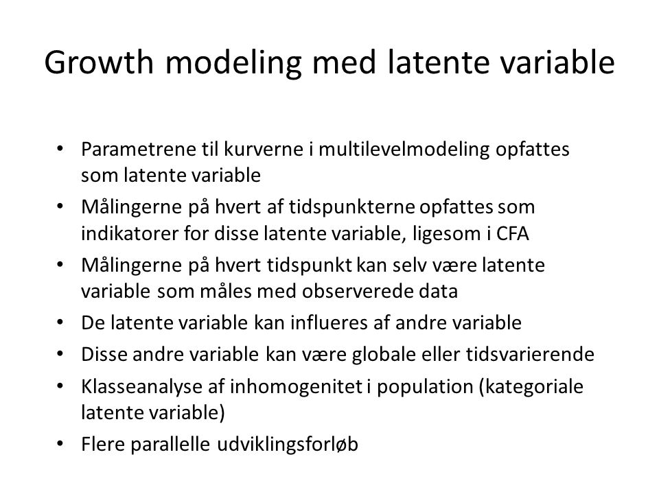 Growth modeling med latente variable