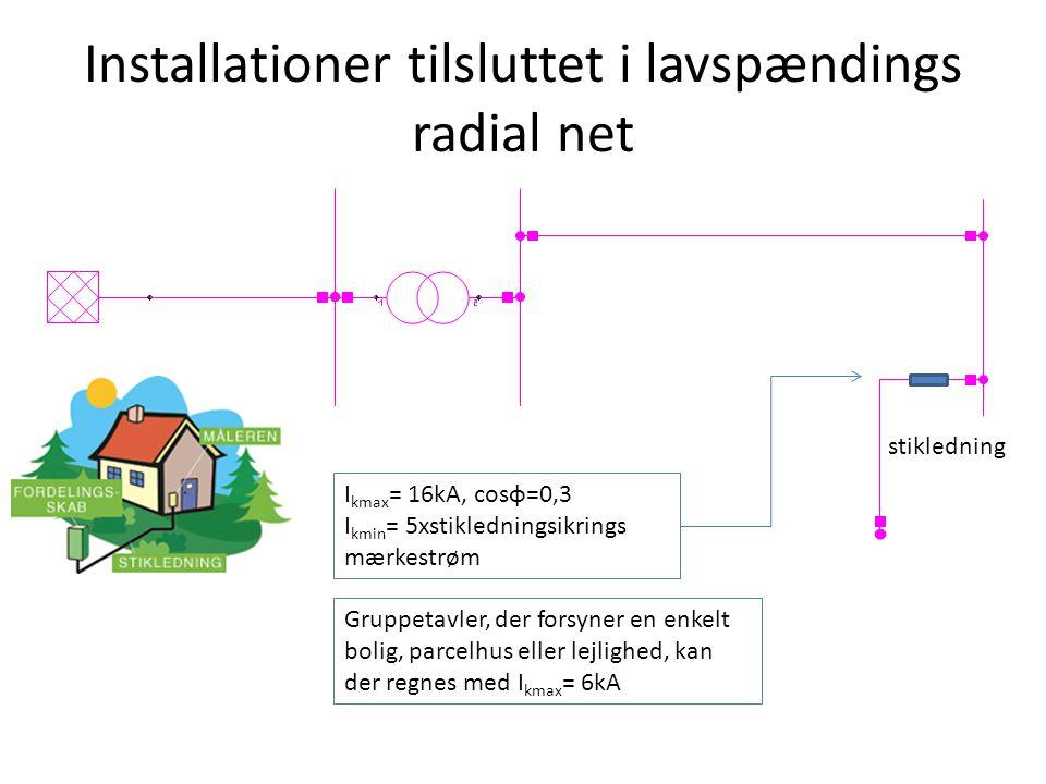 Installationer tilsluttet i lavspændings radial net