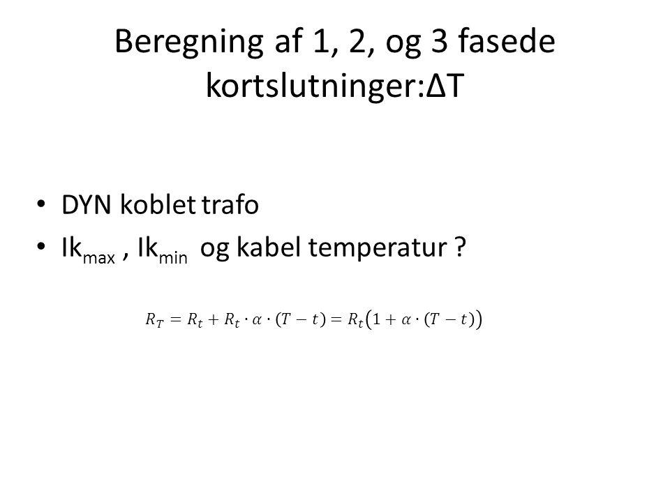 Beregning af 1, 2, og 3 fasede kortslutninger:ΔT