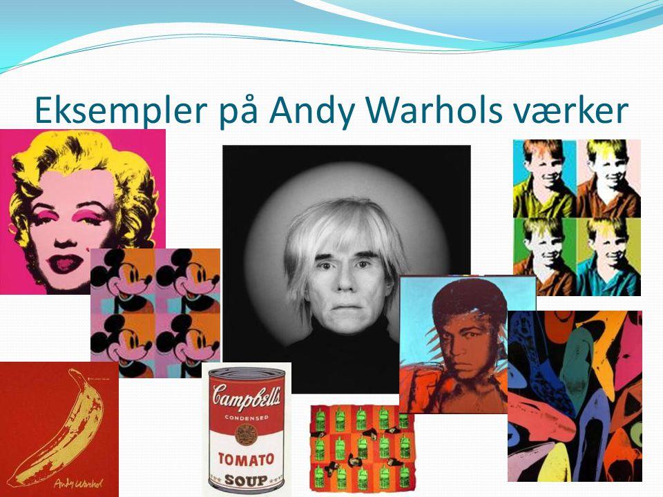 Eksempler på Andy Warhols værker