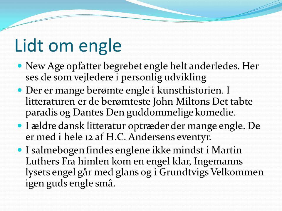 Lidt om engle New Age opfatter begrebet engle helt anderledes. Her ses de som vejledere i personlig udvikling.