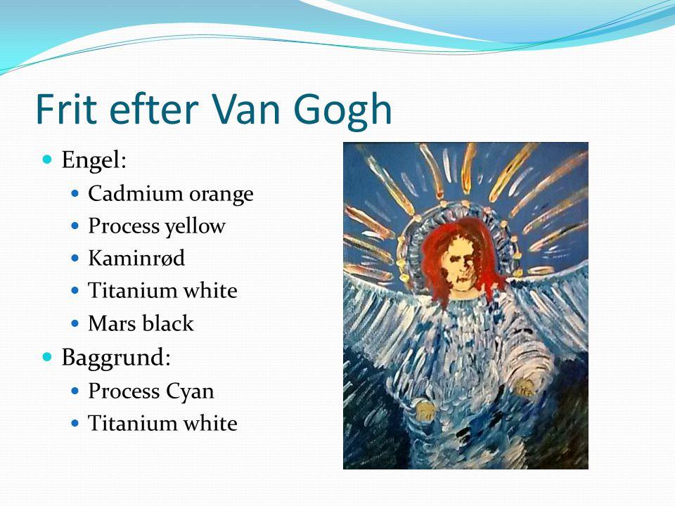 Frit efter Van Gogh Engel: Baggrund: Cadmium orange Process yellow