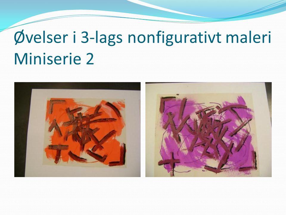 Øvelser i 3-lags nonfigurativt maleri Miniserie 2