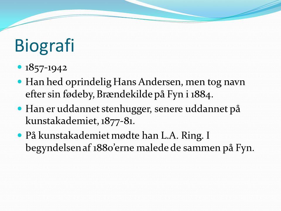 Biografi 1857-1942. Han hed oprindelig Hans Andersen, men tog navn efter sin fødeby, Brændekilde på Fyn i 1884.