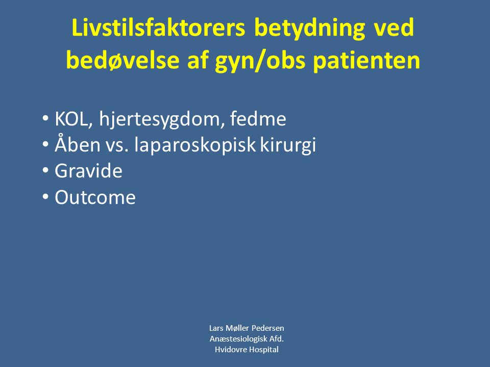 Livstilsfaktorers betydning ved bedøvelse af gyn/obs patienten