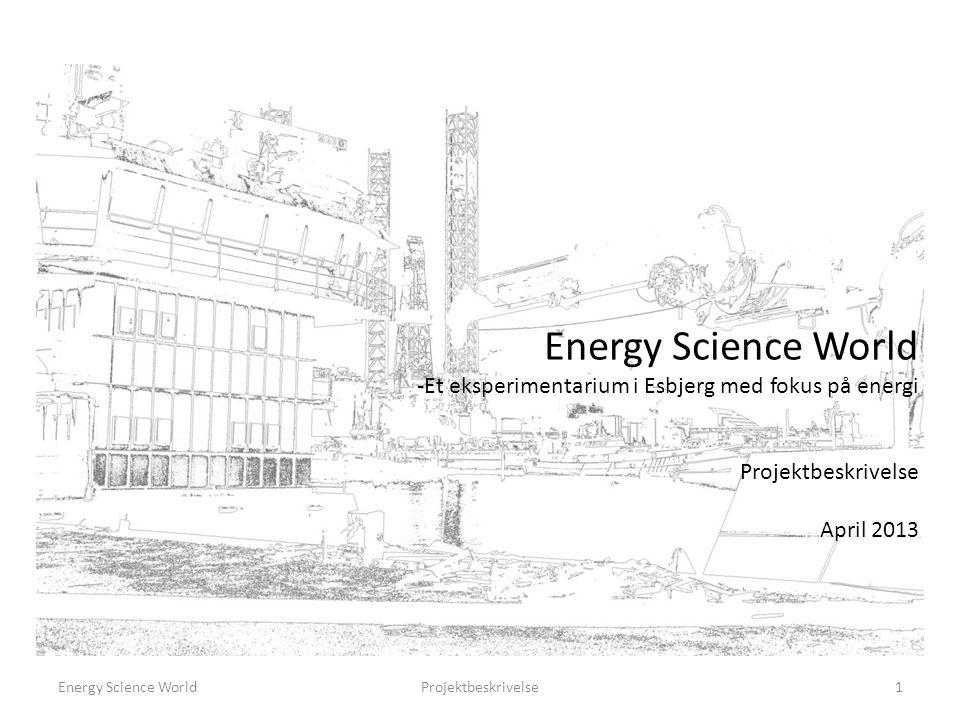 Energy Science World Et eksperimentarium i Esbjerg med fokus på energi