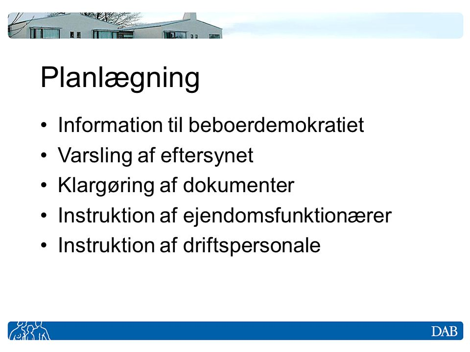 Planlægning Information til beboerdemokratiet Varsling af eftersynet