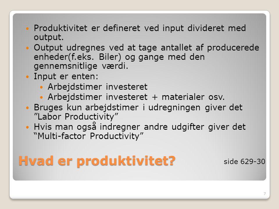 Produktivitet er defineret ved input divideret med output.